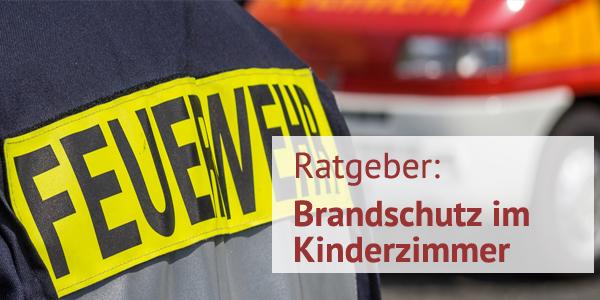 Ratgeber brandschutz und sicherheit im kinderzimmer for Sicherheit im kinderzimmer